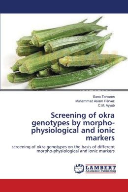 Screening Of Okra Genotypes By Morpho-Physiological And Ionic Markers