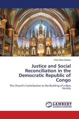 Justice And Social Reconciliation In The Democratic Republic Of Congo