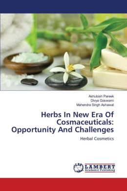 Herbs In New Era Of Cosmaceuticals: Opportunity And Challenges