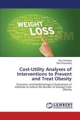 Cost-Utility Analyses of Interventions to Prevent and Treat Obesity
