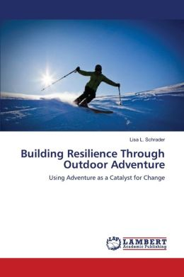 Building Resilience Through Outdoor Adventure