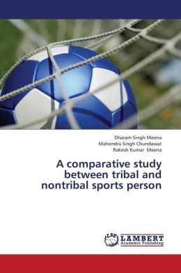 A Comparative Study Between Tribal and Nontribal Sports Person