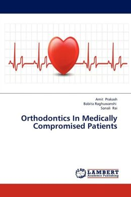 Orthodontics In Medically Compromised Patients