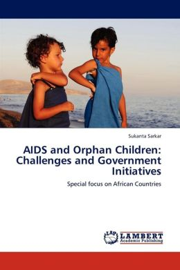 AIDS and Orphan Children: Challenges and Government Initiatives