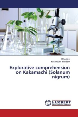 Explorative Comprehension on Kakamachi (Solanum Nigrum)