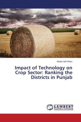 Impact of Technology on Crop Sector: Ranking the Districts in Punjab