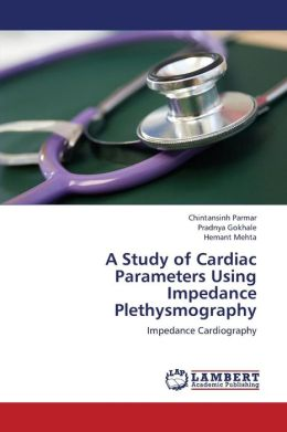 A Study of Cardiac Parameters Using Impedance Plethysmography