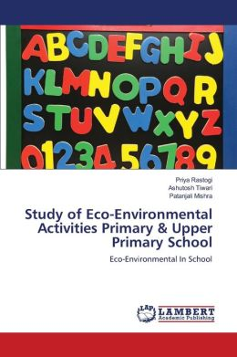 Study of Eco-Environmental Activities Primary & Upper Primary School