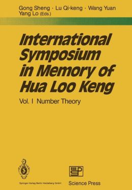 International Symposium in Memory of Hua Loo Keng: Volume I Number Theory