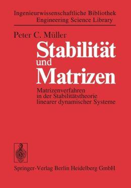 Stabilitat und Matrizen: Matrizenverfahren in der Stabilitatstheorie linearer dynamischer Systeme