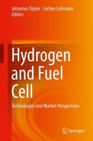 Hydrogen and Fuel Cell: Technologies and Market Perspectives