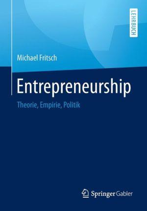 Entrepreneurship: Theorie, Empirie, Politik