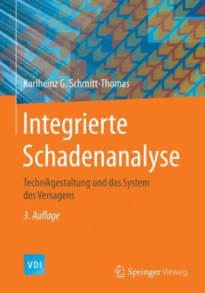 Integrierte Schadenanalyse: Technikgestaltung und das System des Versagens