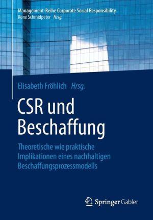 CSR und Beschaffung: Theoretische wie praktische Implikationen eines nachhaltigen Beschaffungsprozessmodells