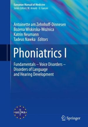 Phoniatrics I: Fundamentals, Voice, Developmental Language, Literacy, and Pediatric Hearing Disorders