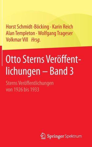 Otto Sterns Veröffentlichungen - Band 3: Sterns Veröffentlichungen von 1926 bis 1933