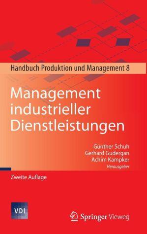 Management industrieller Dienstleistungen: Handbuch Produktion und Management 8