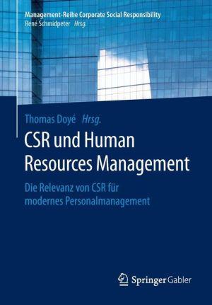 CSR und Human Resources Management: Die Relevanz von CSR für modernes Personalmanagement