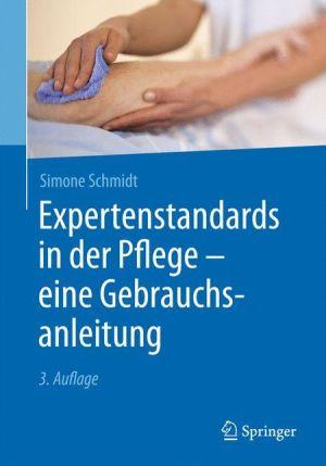 Expertenstandards in der Pflege - eine Gebrauchsanleitung