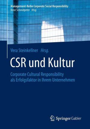 CSR und Kultur: Corporate Cultural Responsibility als Erfolgsfaktor in Ihrem Unternehmen
