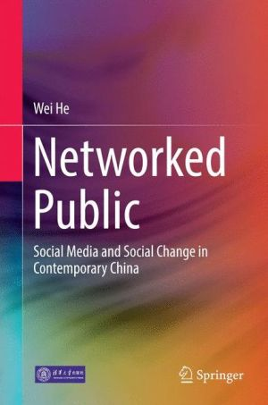 Networked Public: Social Media and Social Change in Contemporary China