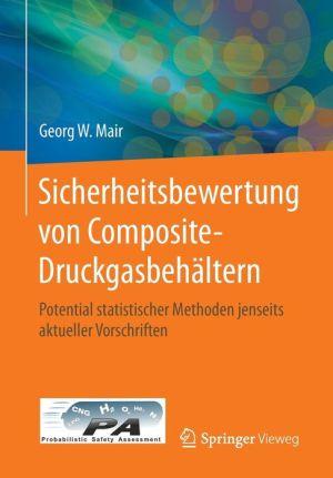 Sicherheitsbewertung von Composite-Druckgasbehältern: Potential statistischer Methoden jenseits aktueller Vorschriften