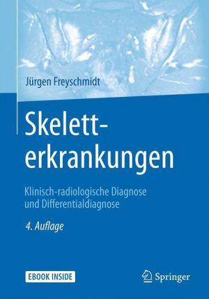 Skeletterkrankungen: Klinisch-radiologische Diagnose und Differentialdiagnose
