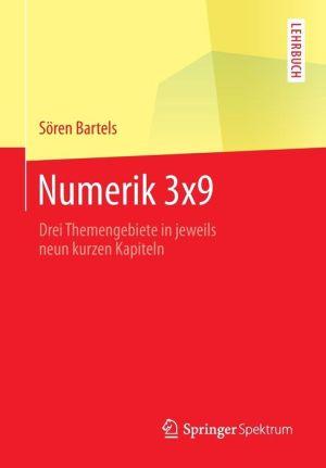 Numerik 3x9: Drei Themengebiete in jeweils neun kurzen Kapiteln