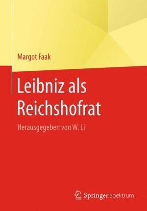 Leibniz als Reichshofrat: Herausgegeben von W. Li
