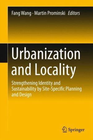 Urbanization and Locality: Strengthening Identity and Sustainability by Site-Specific Planning and Design
