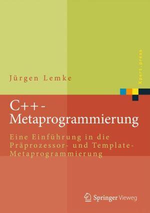 C++-Metaprogrammierung : Eine Einführung in die Präprozessor- und Template-Metaprogrammierung