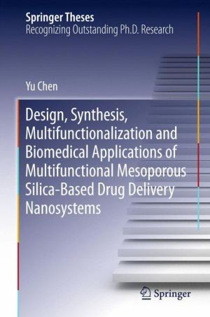 Design, Synthesis, Multifunctionalization and Biomedical Applications of Multifunctional Mesoporous Silica-Based Drug Delivery Nanosystems
