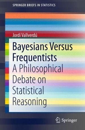 Bayesians Versus Frequentists: A Philosophical Debate on Statistical Reasoning