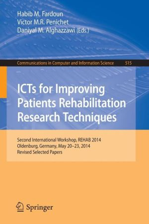 ICTs for Improving Patients Rehabilitation Research Techniques: Second International Workshop, REHAB 2014, Oldenburg, Germany, May 20-23, 2014, Revised Selected Papers