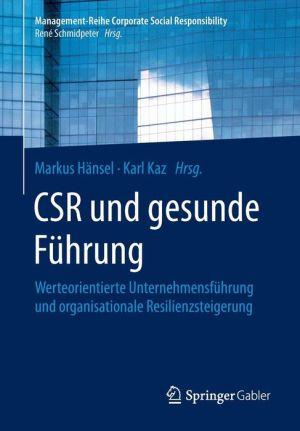 CSR und gesunde Führung: Werteorientierte Unternehmensführung und organisationale Resilienzsteigerung