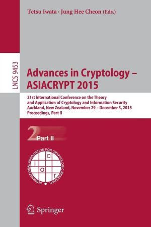Advances in Cryptology -- ASIACRYPT 2015: 21st International Conference on the Theory and Application of Cryptology and Information Security, Auckland, New Zealand, November 29 -- December 3, 2015, Proceedings, Part II