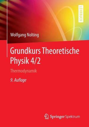 Grundkurs Theoretische Physik 4/2: Thermodynamik