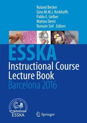 ESSKA Instructional Course Lecture Book: Barcelona 2016