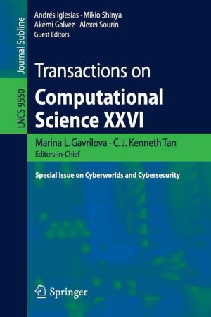 Transactions on Computational Science XXVI: Special Issue on Cyberworlds and Cybersecurity