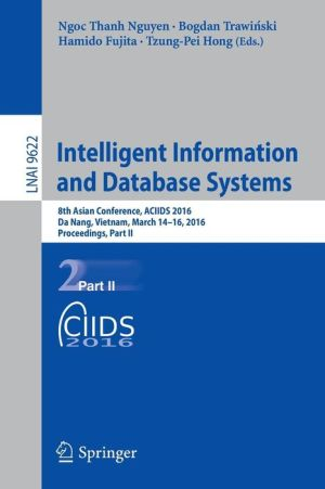 Intelligent Information and Database Systems: 8th Asian Conference, ACIIDS 2016, Da Nang, Vietnam, March 14-16, 2016, Proceedings, Part II