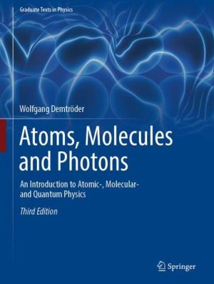 Book Atoms, Molecules and Photons: An Introduction to Atomic-, Molecular- and Quantum Physics