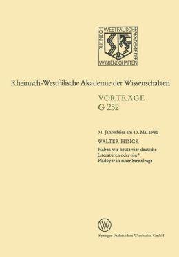 Haben wir heute vier deutsche Literaturen oder eine? Plädoyer in einer Streitfrage