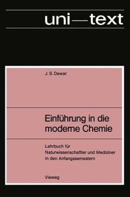 Einführung in die moderne Chemie: Lehrbuch für Naturwissenschaftler und Mediziner in den Anfangssemestern