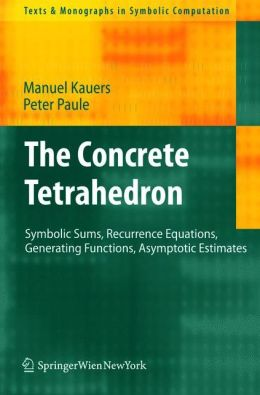 The Concrete Tetrahedron: Symbolic Sums, Recurrence Equations, Generating Functions, Asymptotic Estimates