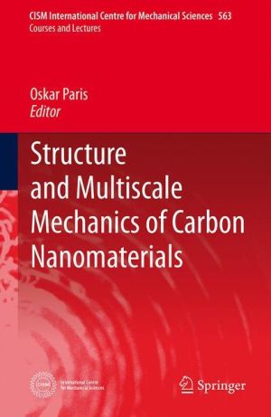 Structure and Multiscale Mechanics of Carbon Nanomaterials