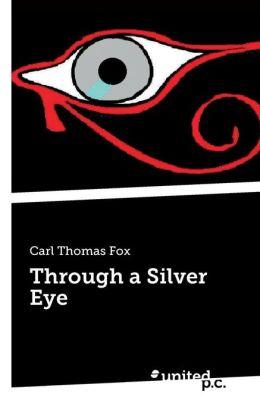Through a Silver Eye