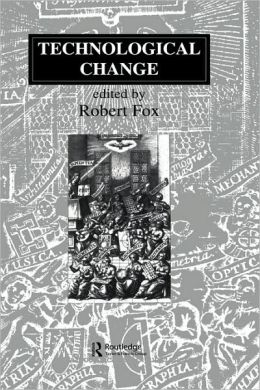 Technological Change: Methods and Themes in the History of Technology