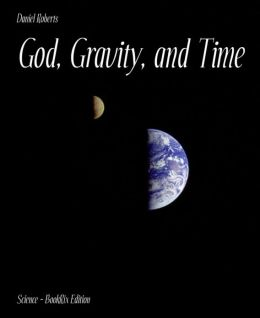 God, Gravity, and Time