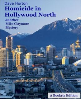 Homicide in Hollywood North: another Mike Claymore Mystery: Maxine