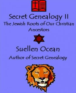 Secret Genealogy II - The Jewish Roots of Our Christian Ancestors